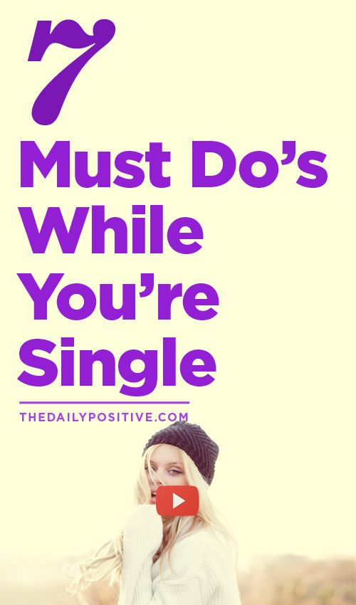 Singlehood doesn't have to be a time of suffering or loneliness. It's not a place of deficiency or lack. Here's 7 Must Do's While You're Single.