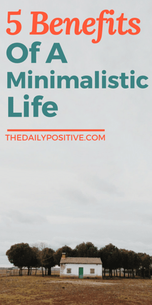 A new way of living 5 benefits of a minimalistic life for Benefits of minimalism