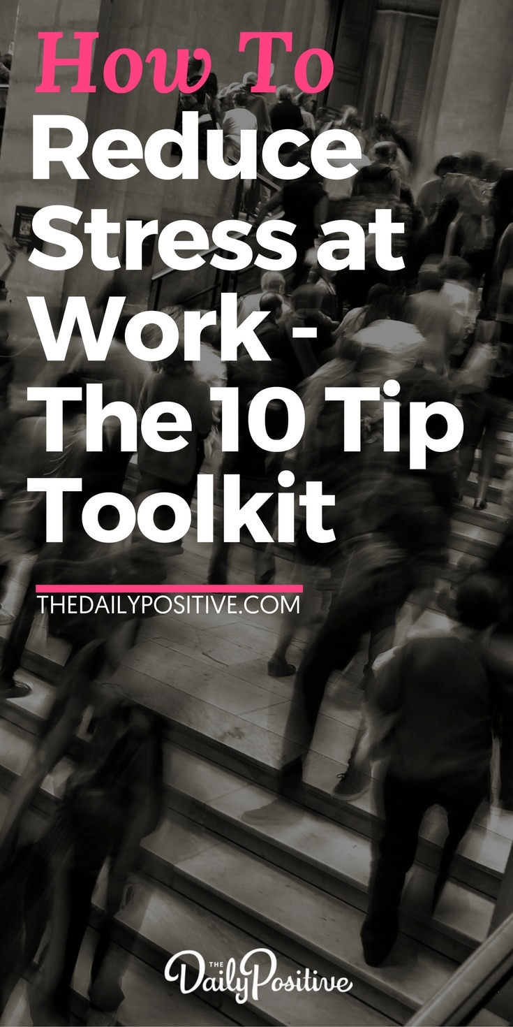How to Reduce Stress at Work – 10 Tip Toolkit. #stress #career #stressed #depression #work #overwhelm #wellbeing #happiness #personalgrowth #selfhelp #personaldevelopment #selfimprovement