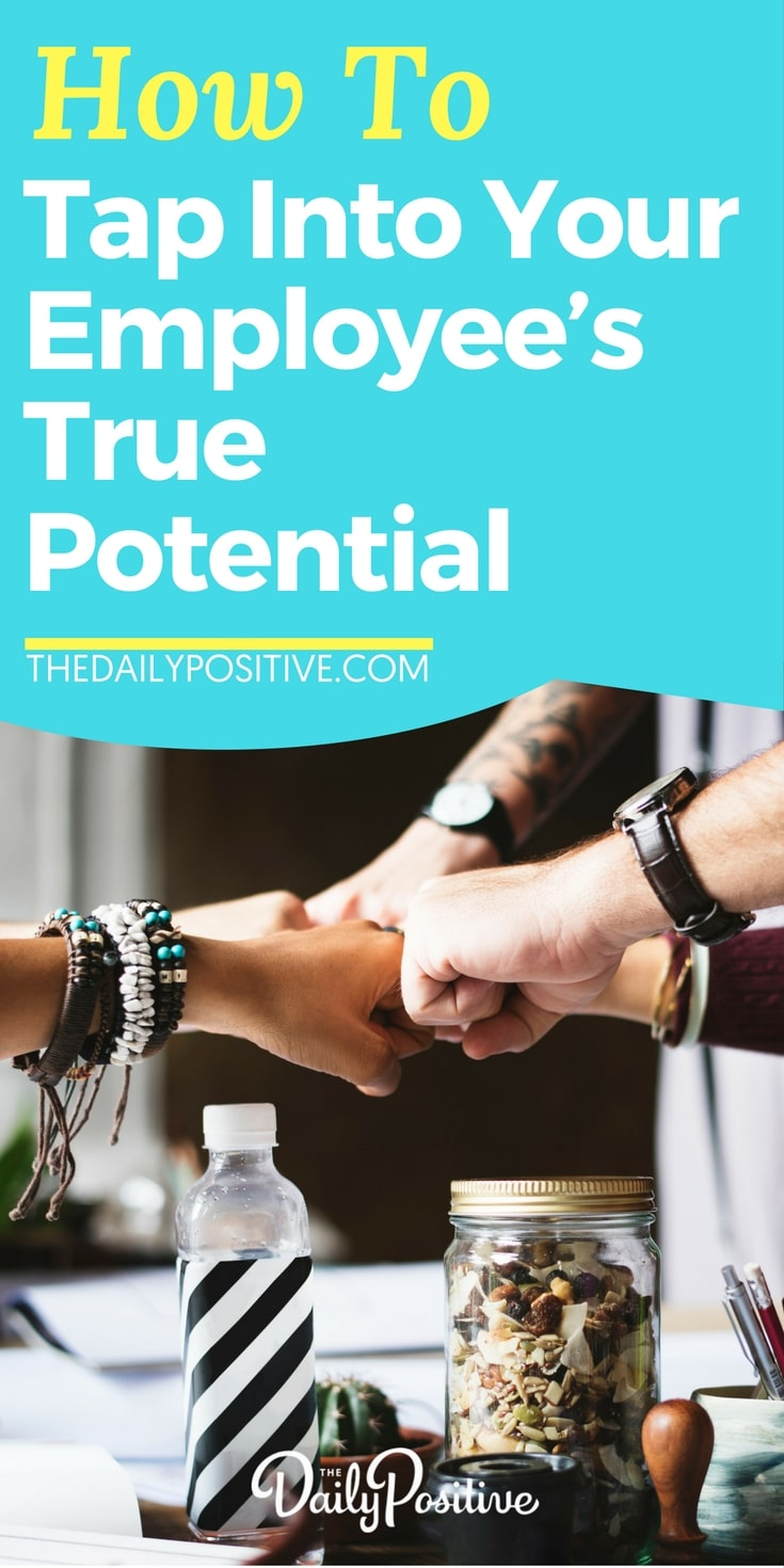 How to tap into your employee's true potential #leadership #entrepreneur #entrepreneurship #workplace #employee #management #career #business