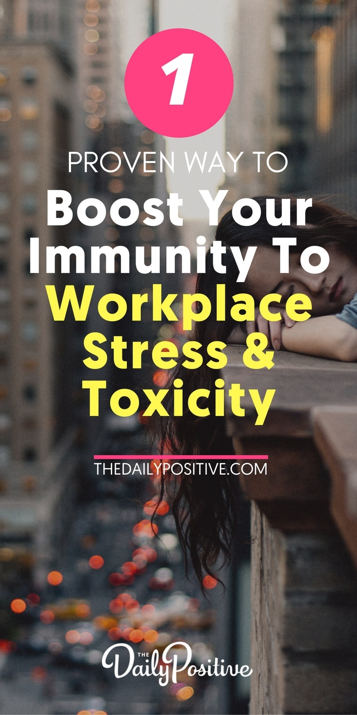 1 Proven Way to Boost Your Immunity to Workplace Stress & Toxicity. #stress #work #leadership #workplace #stressed #relax #relaxation