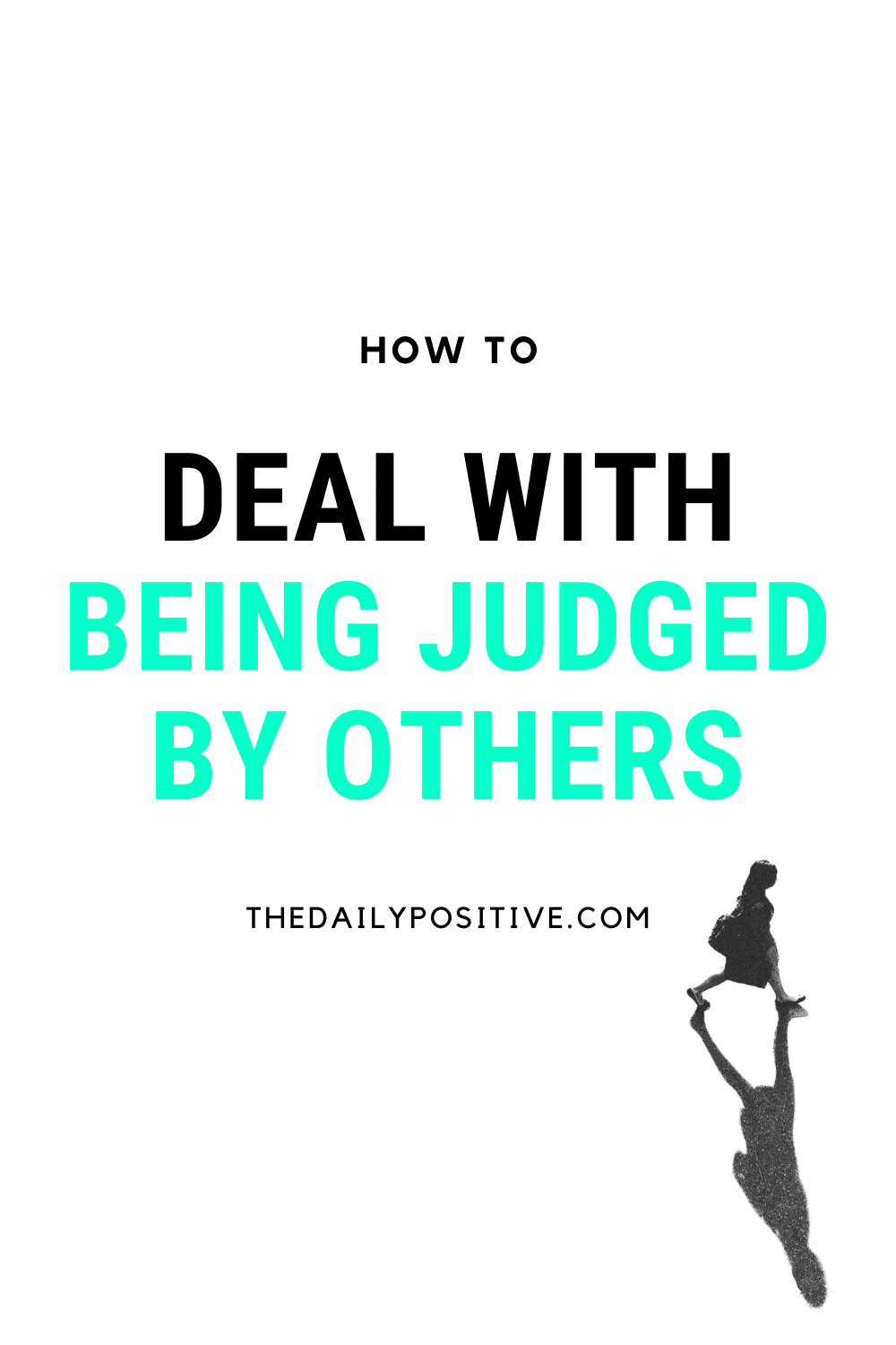 How to Deal with Being Judged by Others