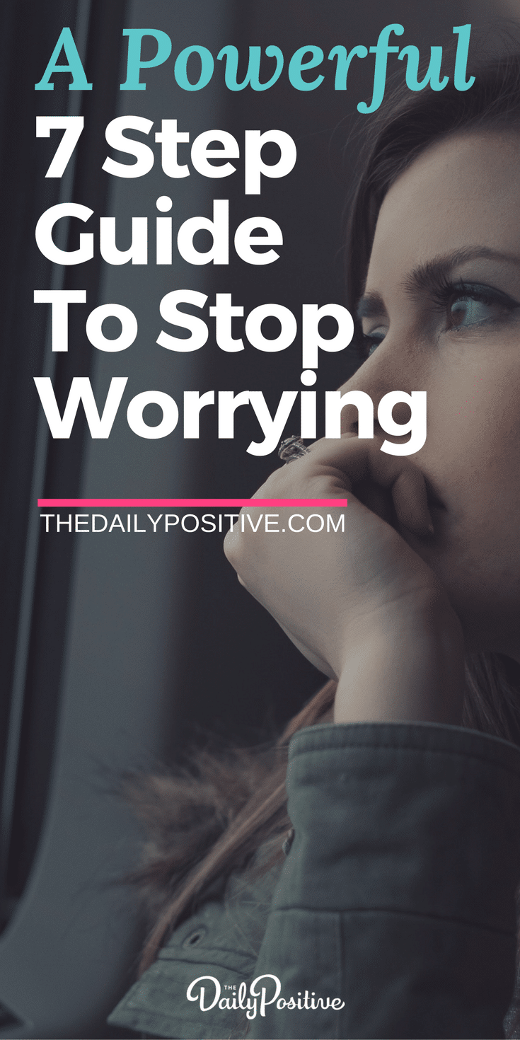 Life is a roller-coaster with plenty of ups and downs. There are always things that have the potential to cause you to worry, to trigger you into tension, stress and concern. For your sanity, health and well-being, it is ESSENTIAL that you learn how to stop worrying. Click through for 7 steps to stop worrying.