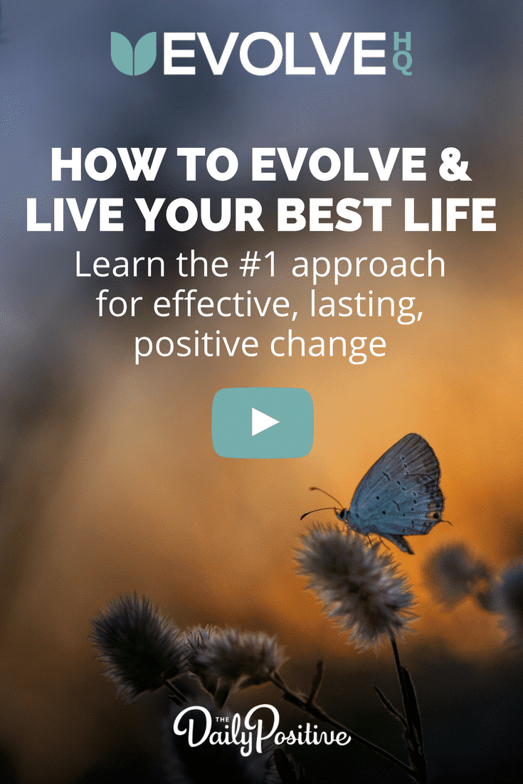 How to evolve and live your best life. Learn the #1 approach for effective, lasting, positive change.