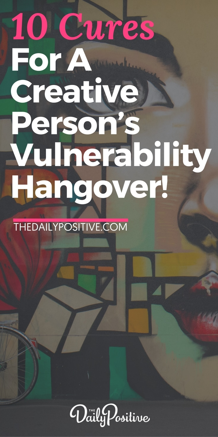 The vulnerability hangover, urgh!! If you're a creative person who makes a habit of digging deep into your heart to find your most authentic truth and then doing your best to transform it into something beautiful and powerful to share with the world, you probably know what I'm talking about. So to support you during those times, here are 10 cures for any creative person to deal with the dreaded
