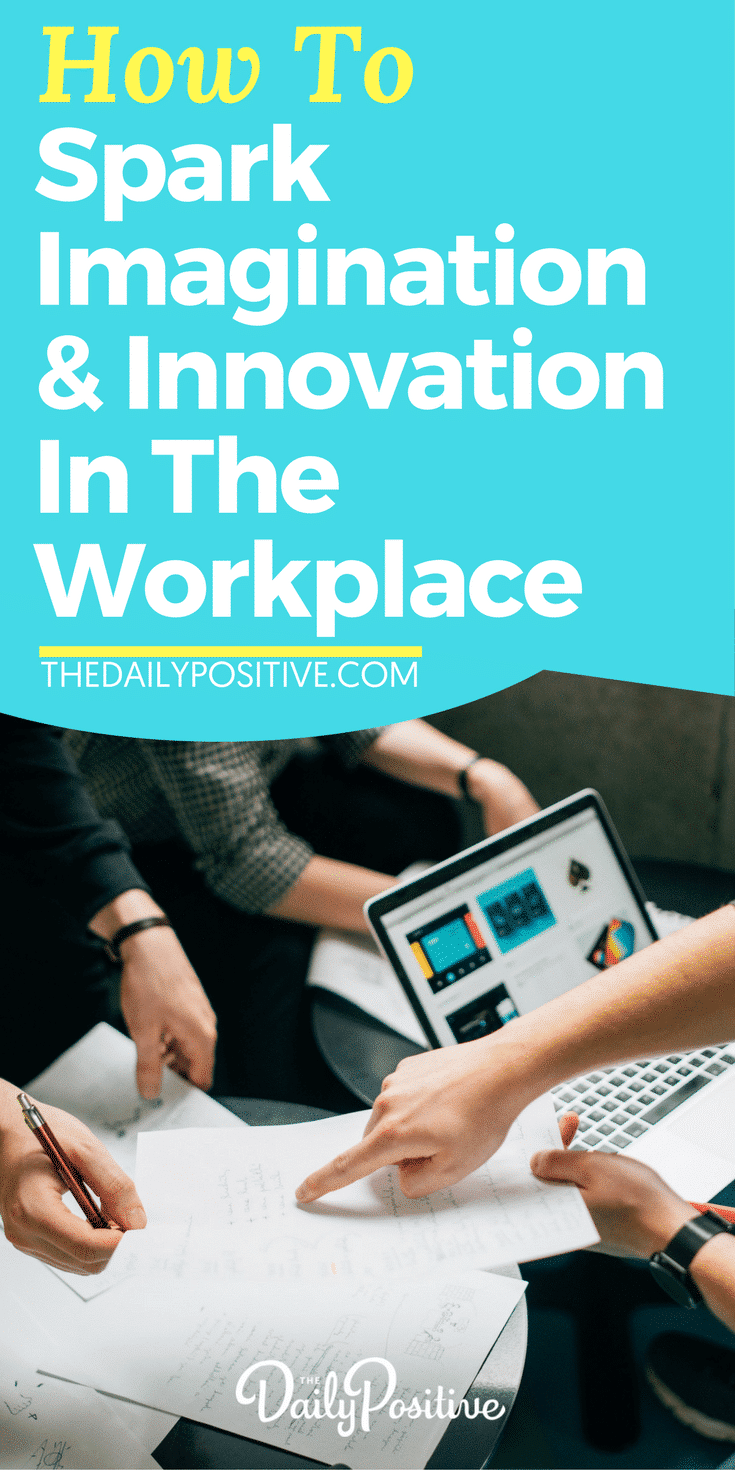 Here are 3 ways to cultivate and harness the creativity and imagination of the workforce, to increase innovation and results in business. #innovation #workplace #leadership #business #employees