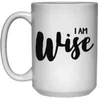 I am wise affirmation mug