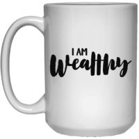 I am wealthy affirmation mug