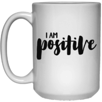 I am positive affirmation mug