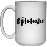 I am optimistic affirmation mug
