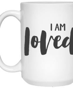 I am loved affirmation mug