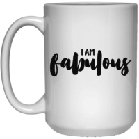 I am fabulous affirmation mug