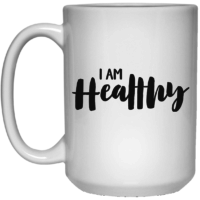 I am healthy affirmation mug