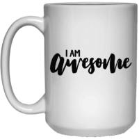 I am awesome affirmation mug