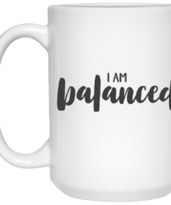 I am balanced affirmation mug