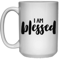 I am blessed affirmation mug