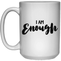 I am enough affirmation mug