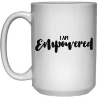 I am Empowered Affirmation Mug