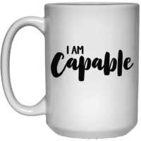 I am capable affirmation mug