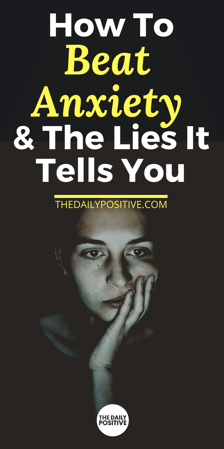 How to Beat Anxiety & the Lies it Tells You