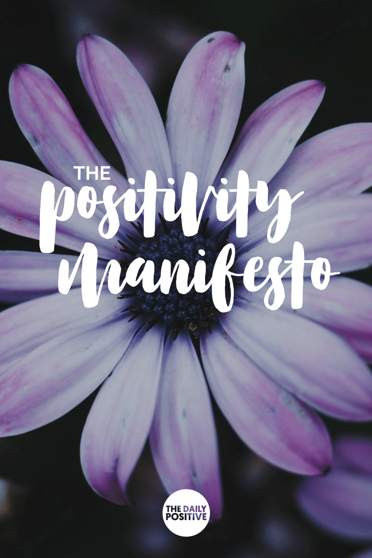 The Positivity Manifesto – Will You Choose to Live a Positive Life? #thedailypositive