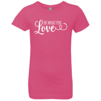 Do What You Love Girls Tee