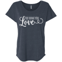 Do What Your Love Womens T-Shirt