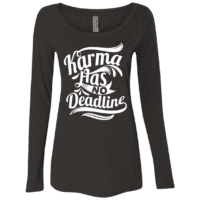 Karma Quote Womens Long Sleeve