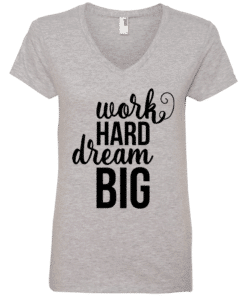 Work Hard Dream Big T-Shirt
