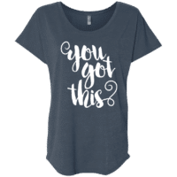 You Got This Womens Slouchy T-Shirt