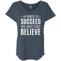 Believe Quote Womens Slouchy T-Shirt