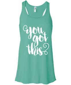 You Got This Womens Tank