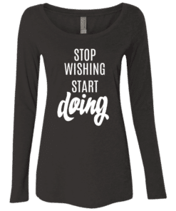 Motivation Quote Womens Long Sleeve Tee