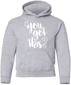 kids you got this hoodie