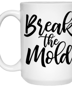 Break the mold Mug