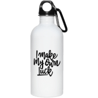 I Make My Own Luck Water Bottle