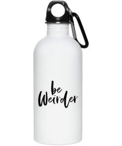 Be Weirder Water Bottle