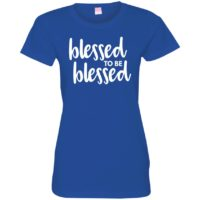 Blessesd to be Blessed Womens Tee