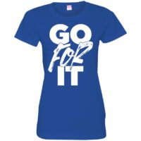 Go For It Womens Tee