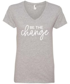 Be The Change Womens V-Neck Tee