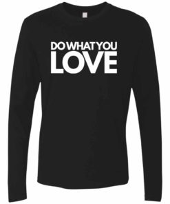 Do What You Love Mens Long Sleeve Tee