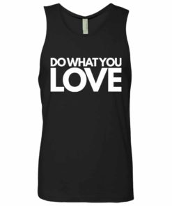 Do What You Love Mens Tank