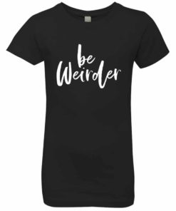 Be Weirder