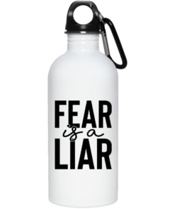 Fear Is A Liar