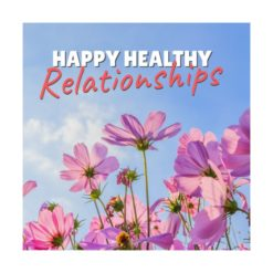 Happy Healthy Relationships