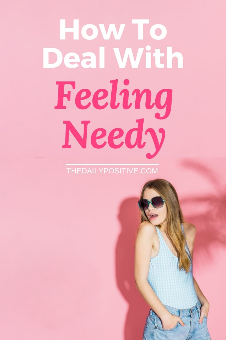 How to Deal with Feeling Needy