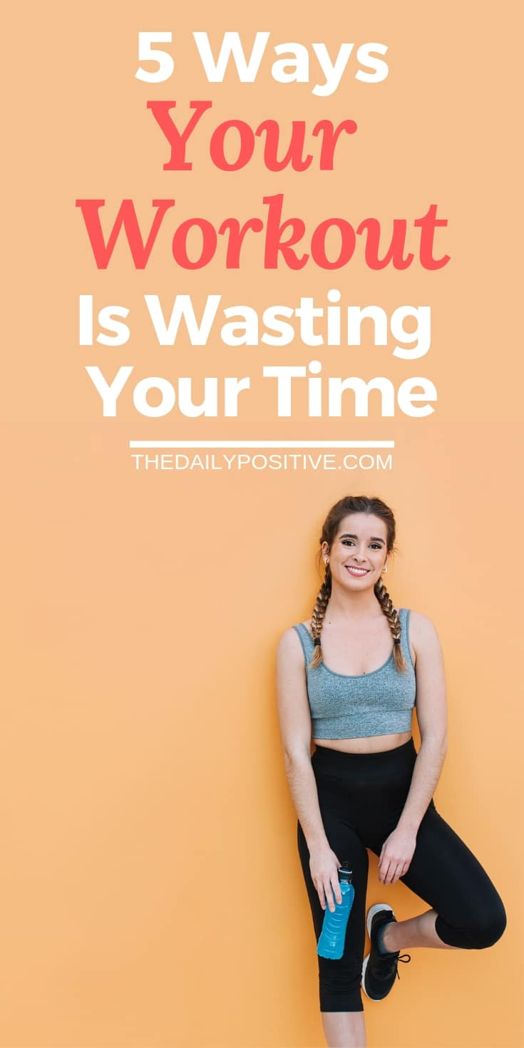 5 Ways Your Workout is Wasting Your Time