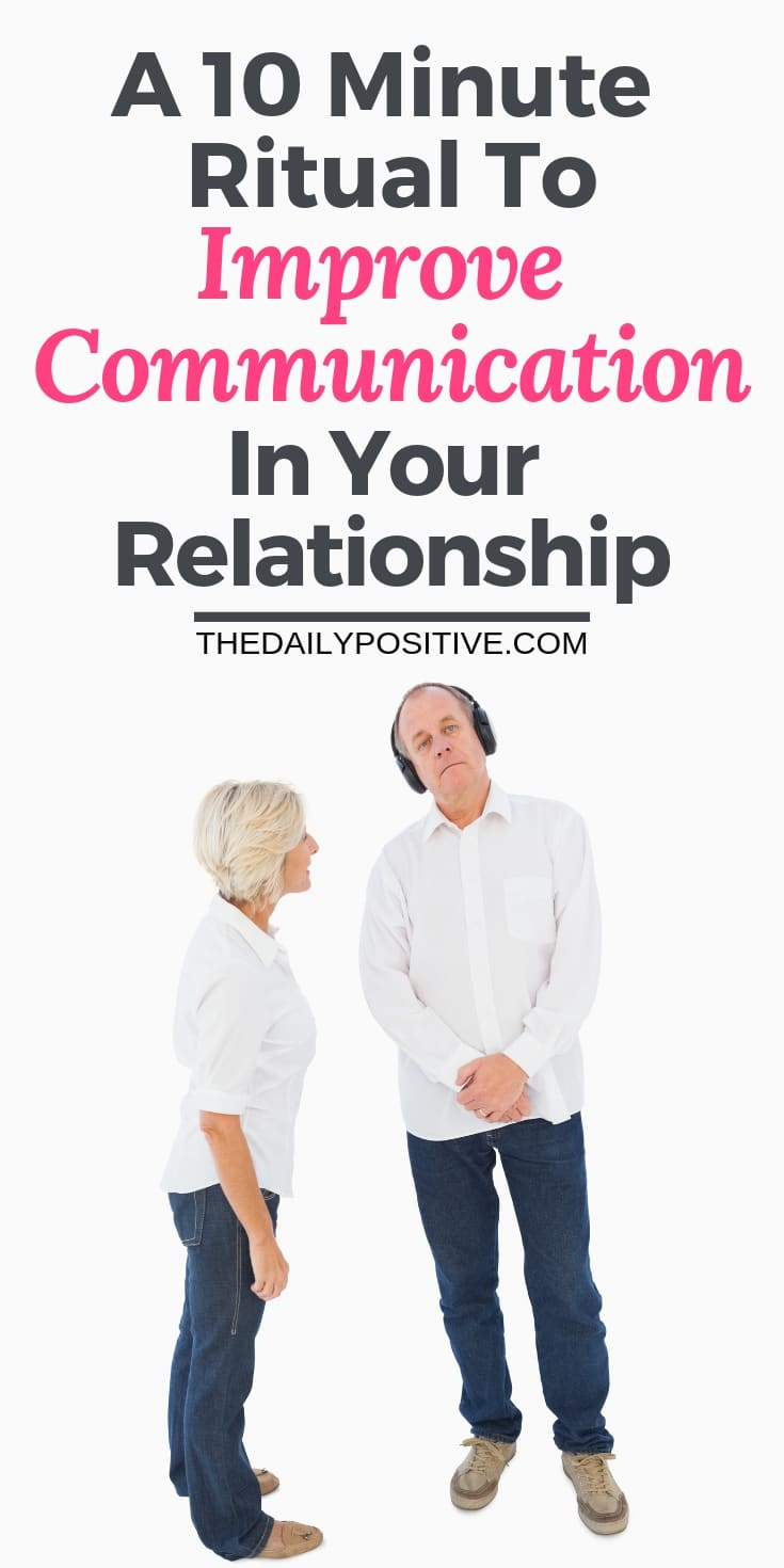 A 10 Minute Ritual to Improve Communication in Your Relationship
