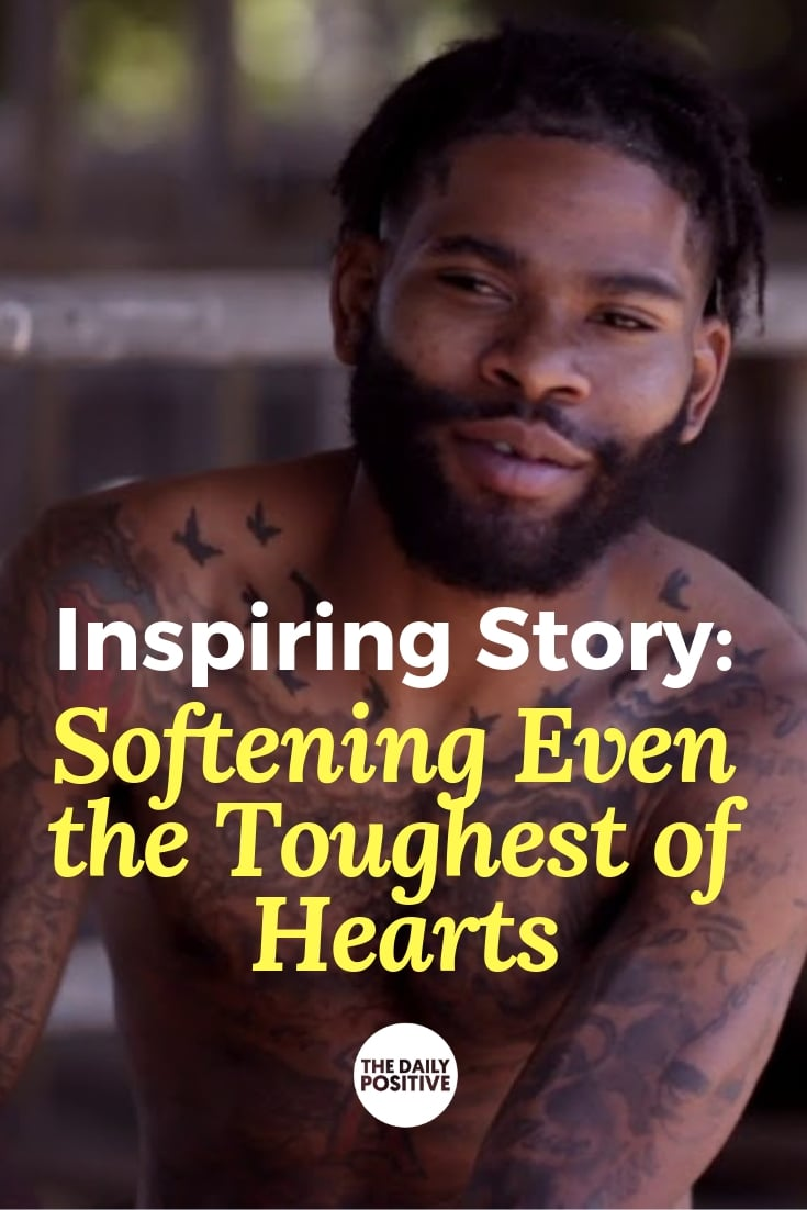 Inspiring Story: Softening Even the Toughest of Hearts
