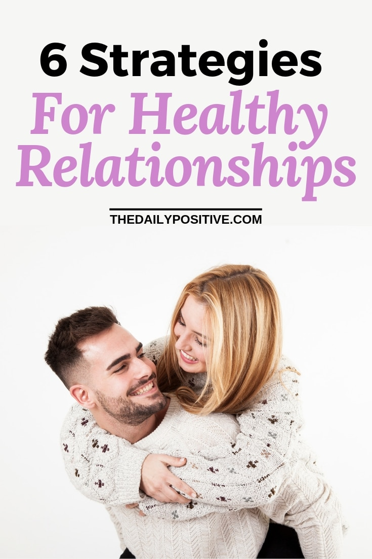 6 Strategies for Healthy Relationships